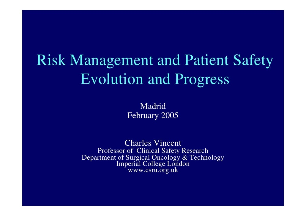 Risk Management and Patient Safety       Evolution and Progress                        Madrid                     February...