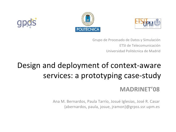 [MADRINET'08] Design and deployment of context aware services - a prototyping case-study