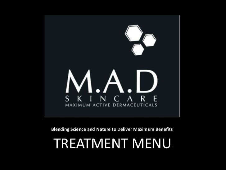 Blending Science and Nature to Deliver Maximum Benefits TREATMENT MENU                                       *
