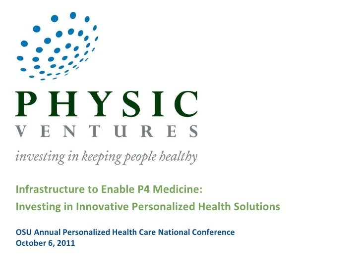Infrastructure to Enable P4 Medicine:<br />Investing in Innovative Personalized Health Solutions<br />OSU Annual Personali...