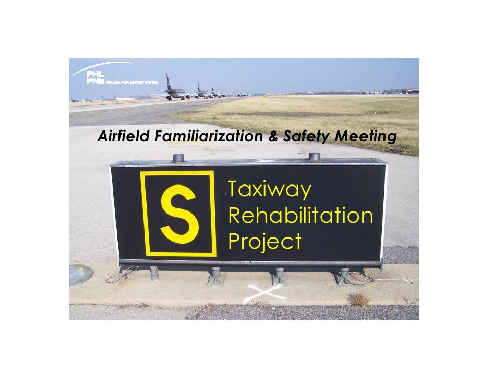 Airfield Familiarization & Safety Meeting                    Taxiway                  Rehabilitation                  Proj...