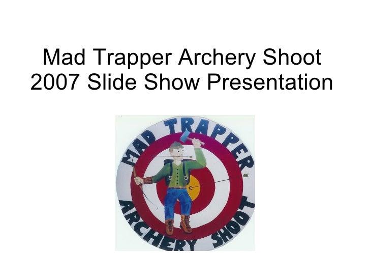 Mad Trapper Archery Shoot 2007 Slide Show Presentation Archery photos