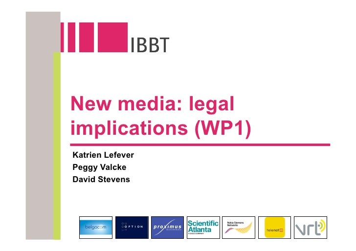 New media: legal implications (WP1) Katrien Lefever Peggy Valcke David Stevens