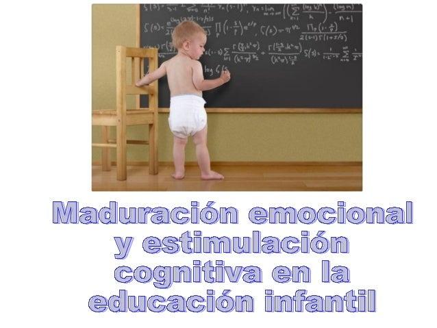 Maduración y estimulación cognitiva y emocional en la Educación Infantil
