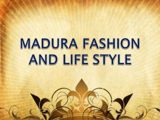 Madura fashion and life style Mad style fashion life trend