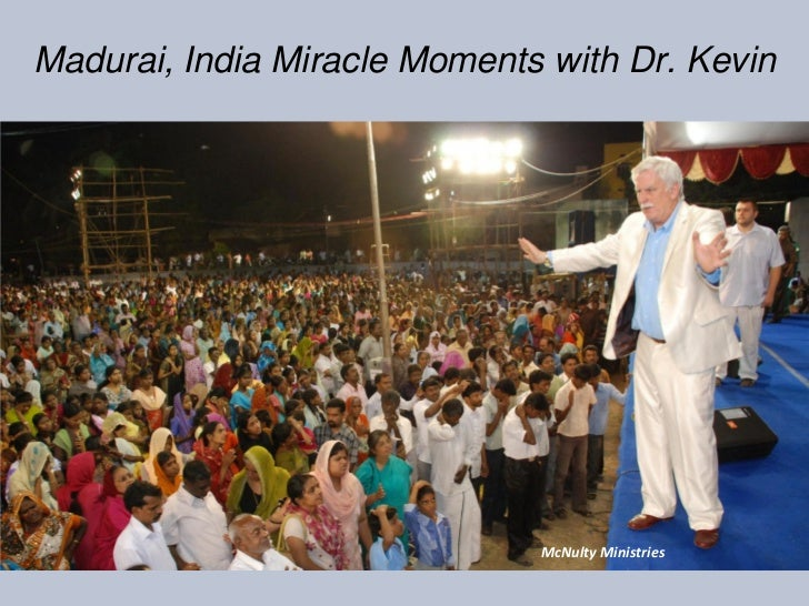 Madurai, India Miracle Moments with Dr. Kevin                              McNulty Ministries