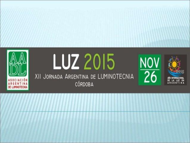 XH JORNADA     l +1;   k' as  ARGENTINA DE LUMINOTECNIA CÓRDOBA  NOV  26  .  l / ,   1/ , A _ x.  .V/  2015  ANOINTEIINACI...