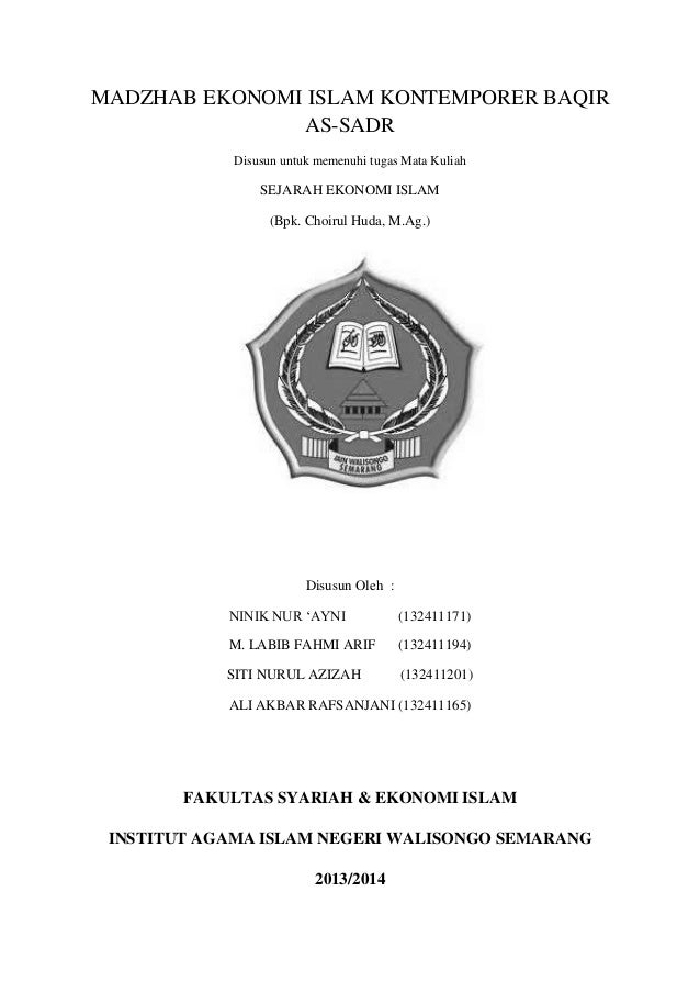 MADZHAB EKONOMI ISLAM KONTEMPORER BAQIR AS-SADR Disusun untuk memenuhi tugas Mata Kuliah  SEJARAH EKONOMI ISLAM (Bpk. Choi...
