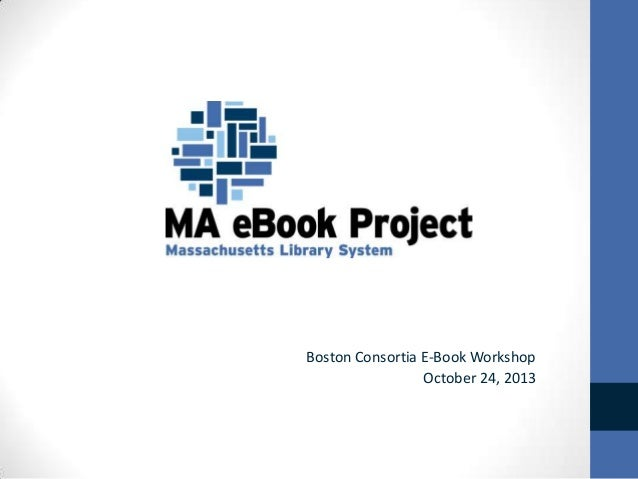 Boston Consortia E-Book Workshop October 24, 2013