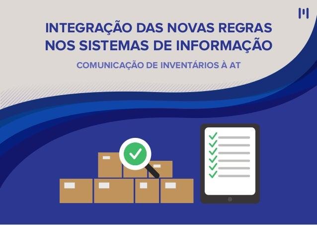 COMUNICAÇÃO DE INVENTÁRIOS À AT INTEGRAÇÃO DAS NOVAS REGRAS NOS SISTEMAS DE INFORMAÇÃO