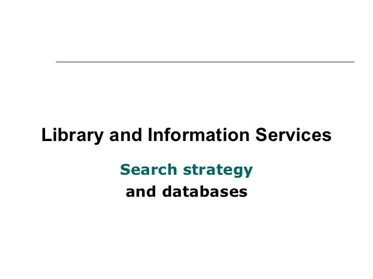 Library and Information Services Search strategy and databases