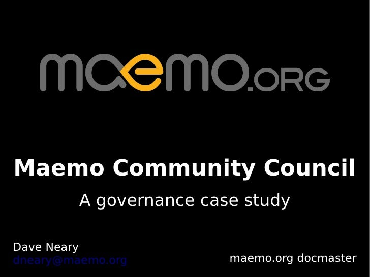 Maemo Community Council          A governance case study  Dave Neary dneary@maemo.org         maemo.org docmaster