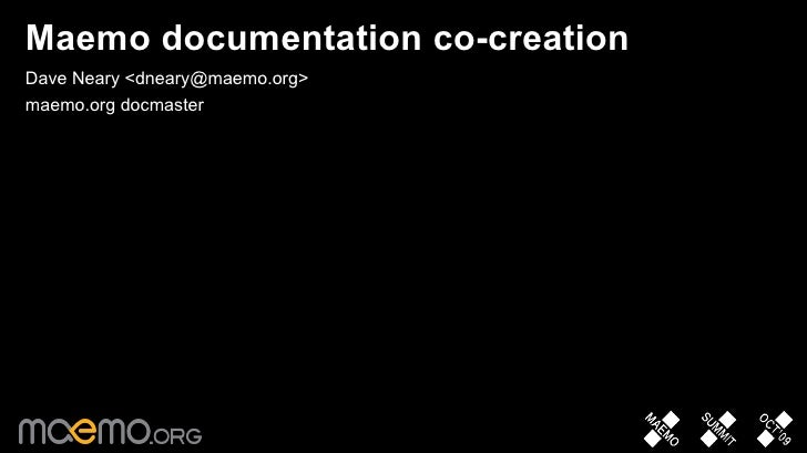 Maemo documentation co-creation Dave Neary <dneary@maemo.org> maemo.org docmaster                                     1