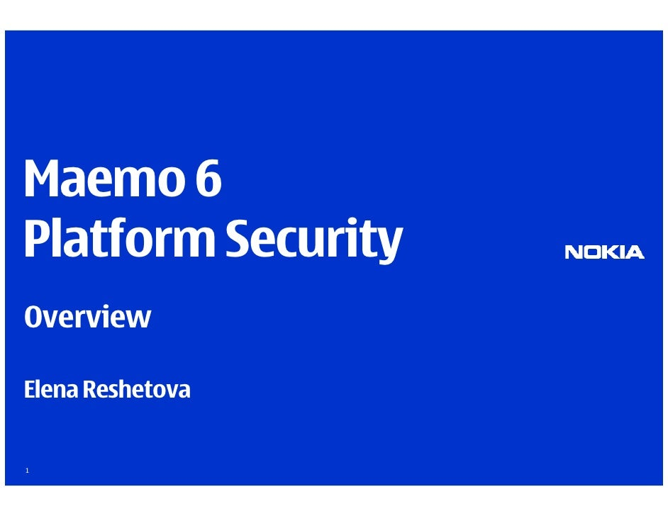 Maemo 6 Platform Security Overview  Elena Reshetova   1