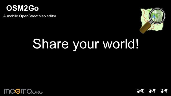 OSM2Go <ul><li>A mobile OpenStreetMap editor