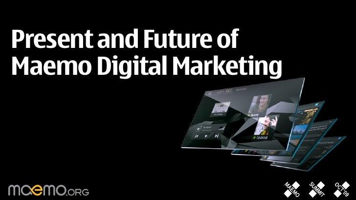 Present and Future of Maemo Digital Marketing