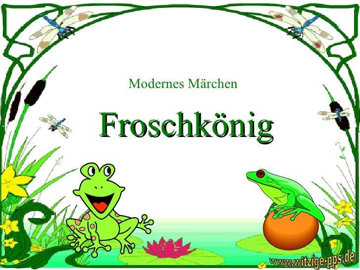 Modernes Märchen Froschkönig www.witzige-pps.de