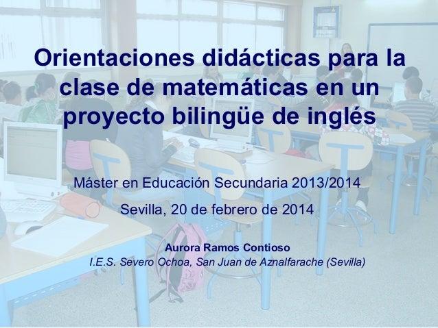 Orientaciones didácticas para la clase de matemáticas en un proyecto bilingüe de inglés Máster en Educación Secundaria 201...