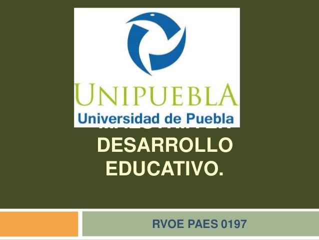 MAESTRÍA EN DESARROLLO EDUCATIVO. RVOE PAES 0197