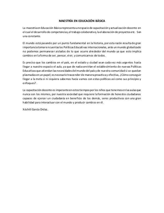 MAESTRÍA EN EDUCACIÓN BÁSICA La maestríaenEducación Básicarepresentaunespaciode capacitaciónyactualizacióndocente en el cu...