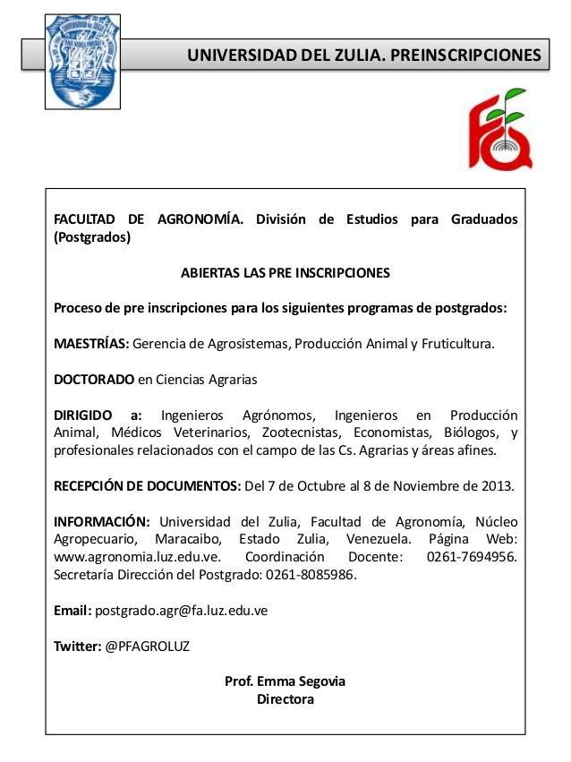UNIVERSIDAD DEL ZULIA. PREINSCRIPCIONES FACULTAD DE AGRONOMÍA. División de Estudios para Graduados (Postgrados) ABIERTAS L...