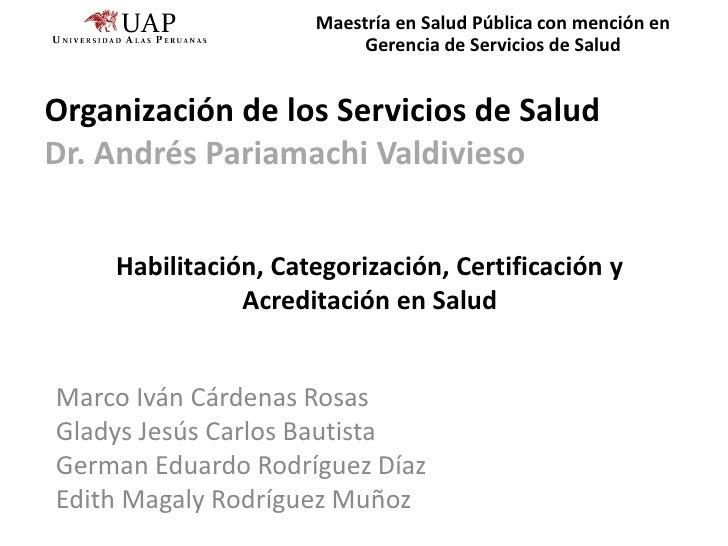 Maestría uap   habilitación, categorización, certificación y acreditación