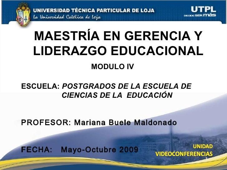 MAESTRÍA EN GERENCIA Y LIDERAZGO EDUCACIONAL ESCUELA:  POSTGRADOS DE LA ESCUELA DE CIENCIAS DE LA  EDUCACIÓN PROFESOR: Mar...