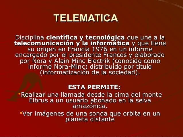 TELEMATICATELEMATICA DisciplinaDisciplina científica y tecnológicacientífica y tecnológica que une a laque une a la teleco...