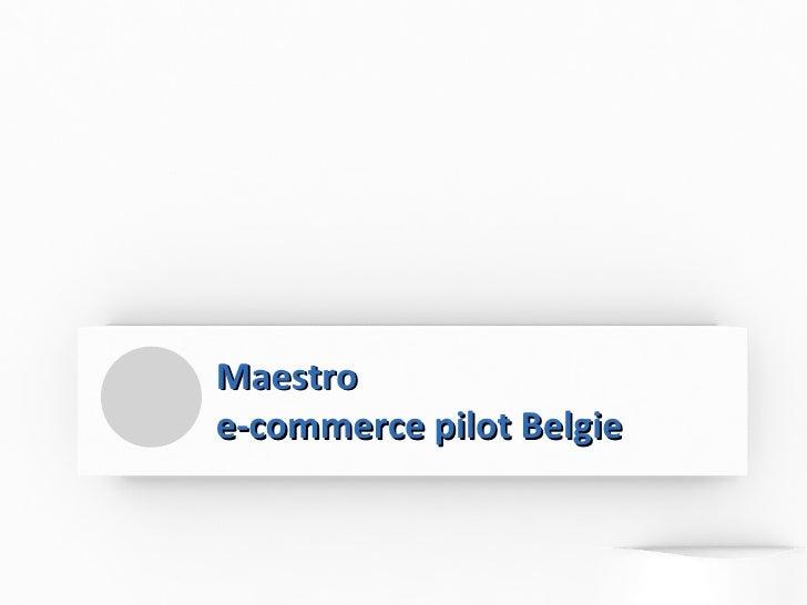 Maestro e-commerce pilot Belgie