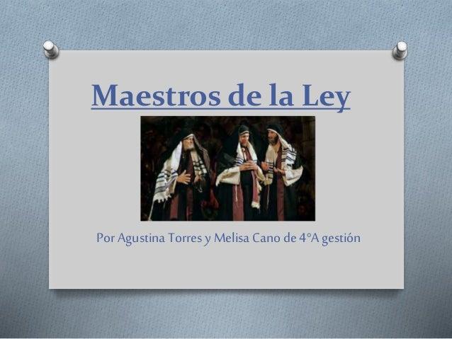 Maestros de la Ley Por Agustina Torres y Melisa Cano de 4°A gestión