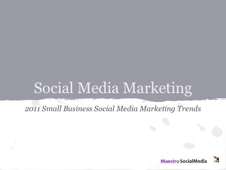 Social Media Marketing2011 Small Business Social Media Marketing Trends