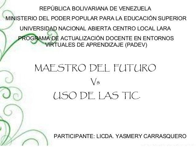 REPÚBLICA BOLIVARIANA DE VENEZUELA MINISTERIO DEL PODER POPULAR PARA LA EDUCACIÓN SUPERIOR UNIVERSIDAD NACIONAL ABIERTA CE...