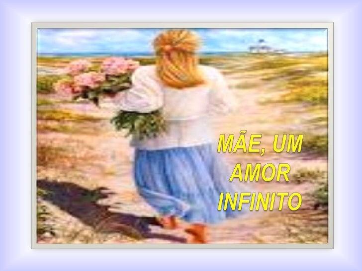 Mae um amor infinito