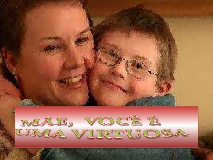Mae voce e uma virtuosa!!!