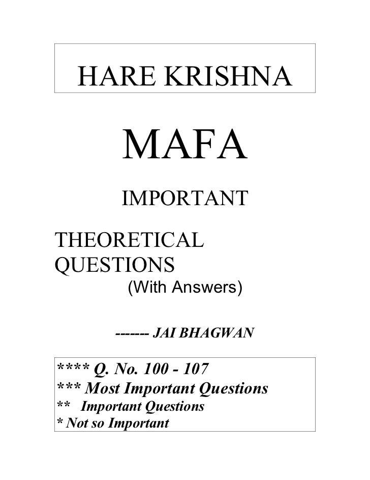 HARE KRISHNA         MAFA         IMPORTANTTHEORETICALQUESTIONS          (With Answers)        ------- JAI BHAGWAN**** Q. ...
