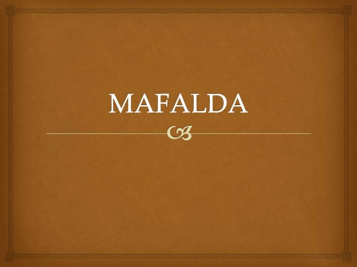  Mafalda , «espejo de la clase media latinoamericana  y de la juventud progresista», que se muestra  preocupada por la h...