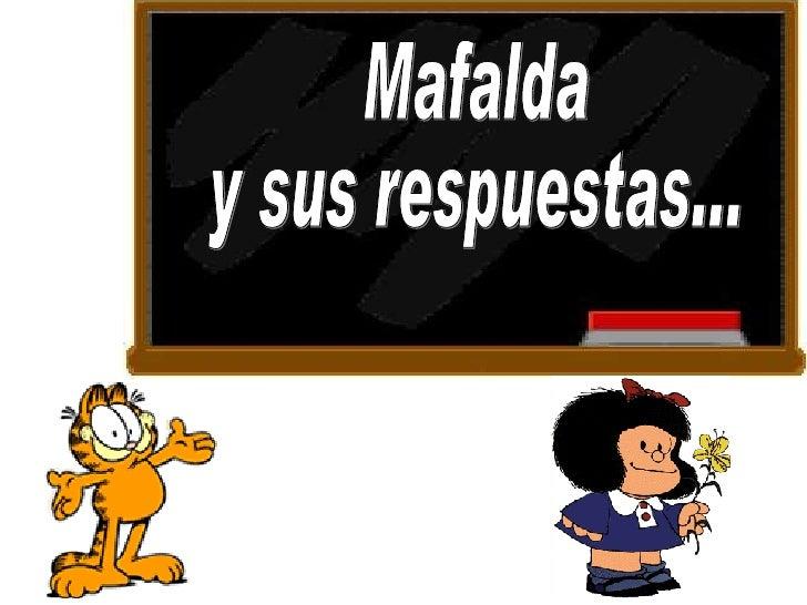 Mafalda y sus respuestas...