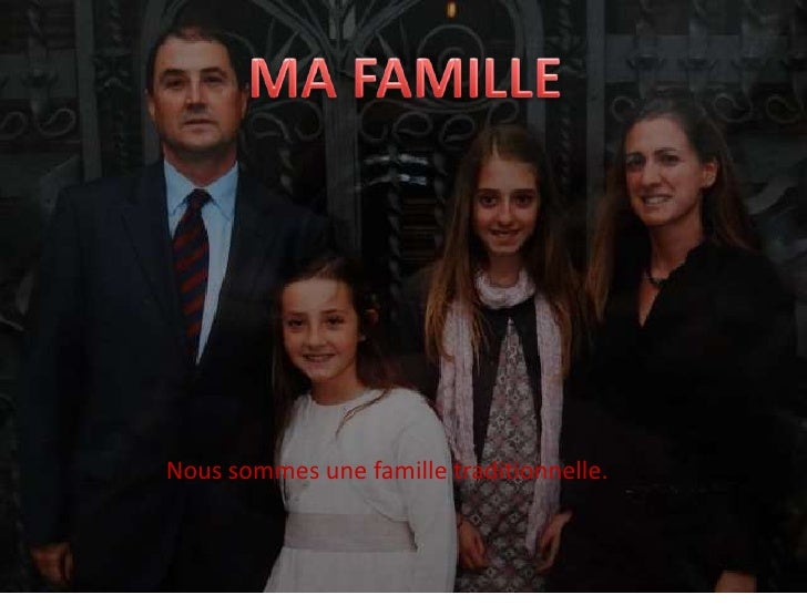 MA FAMILLE<br />Nous sommes une famille traditionnelle. <br />