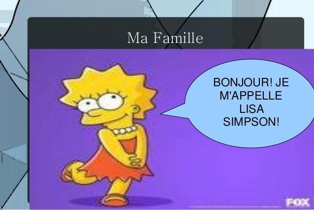 Ma Famille             BONJOUR! JE              MAPPELLE                 LISA              SIMPSON!