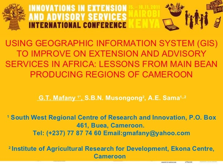 USING GEOGRAPHIC INFORMATION SYSTEM (GIS) TO IMPROVE ON EXTENSION AND ADVISORY SERVICES IN AFRICA: LESSONS FROM MAIN BEAN ...