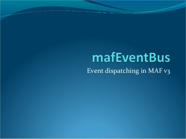 Event dispatching in MAF v3