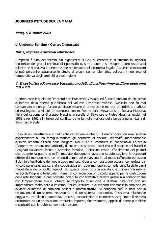 1 JOURNEES D'ETUDE SUR LA MAFIA Paris, 5-6 Juillet 2001 di Umberto Santino - Centro Impastato Mafia, impresa e sistema rel...