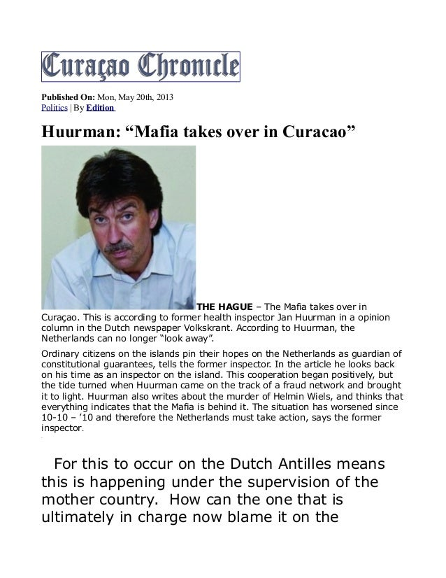 """Published On: Mon, May 20th, 2013 Politics   By Edition Huurman: """"Mafia takes over in Curacao"""" THE HAGUE – The Mafia takes..."""