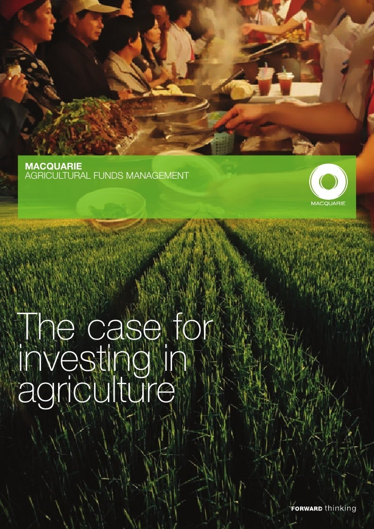 MACQUARIEAGRICULTURAL FUNDS MANAGEMENTThe case forinvesting inagriculture