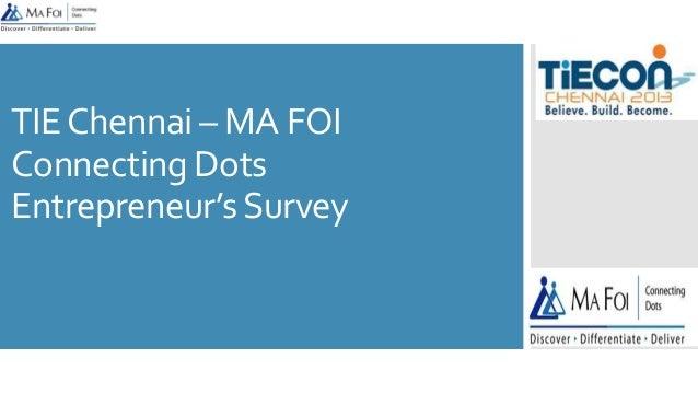 TIE Chennai – MA FOI Connecting Dots Entrepreneur's Survey