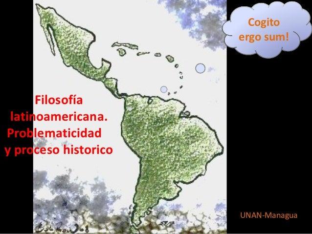 Cogito                      ergo sum!      Filosofía latinoamericana.Problematicidady proceso historico                   ...