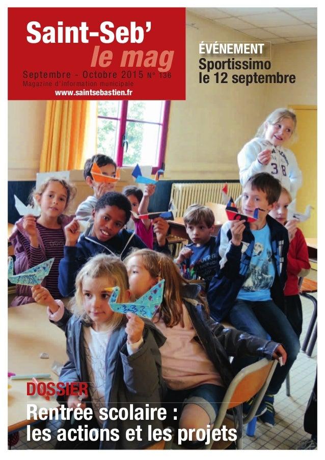 Rentrée scolaire : les actions et les projets DOSSIER Sportissimo le 12 septembre ÉVÉNEMENT Saint-Seb' Septembre - Octobre...