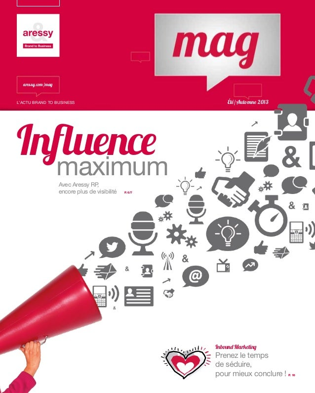 InfluencemaximumAvec Aressy RP,encore plus de visibilité P. 6/7Inbound MarketingPrenez le tempsde séduire,pour mieux concl...