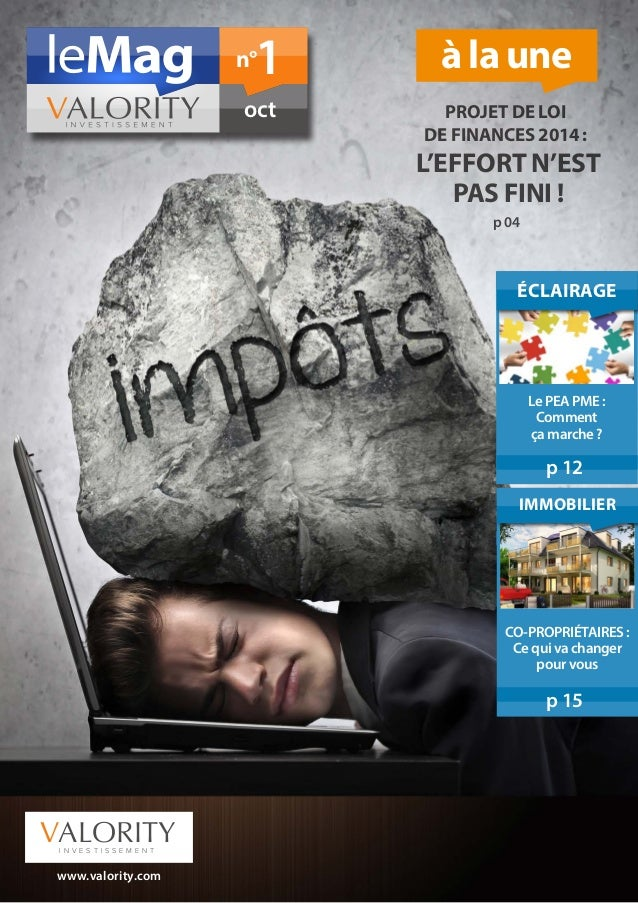 1  n°  oct  à la une PROJET DE LOI DE FINANCES 2014 :  L'EFFORT N'EST PAS FINI ! p 04  ÉCLAIRAGE  Le PEA PME : Comment ça ...
