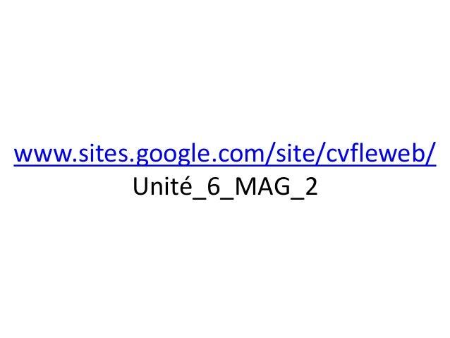 www.sites.google.com/site/cvfleweb/Unité_6_MAG_2